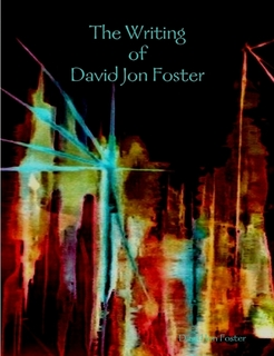 The writing of David Jon Foster
